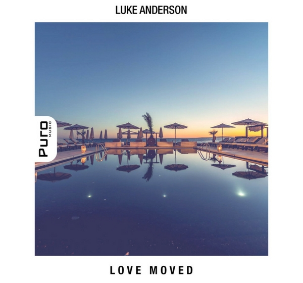 Luke Anderson - Love Moved EP