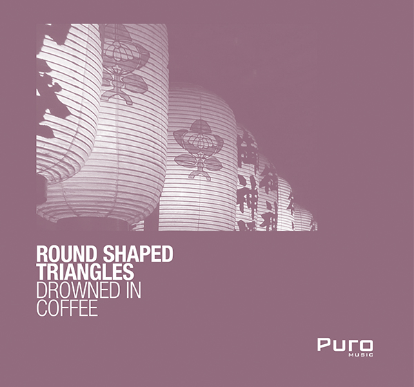 Round Shaped Triangles - Drowned In Coffee EP