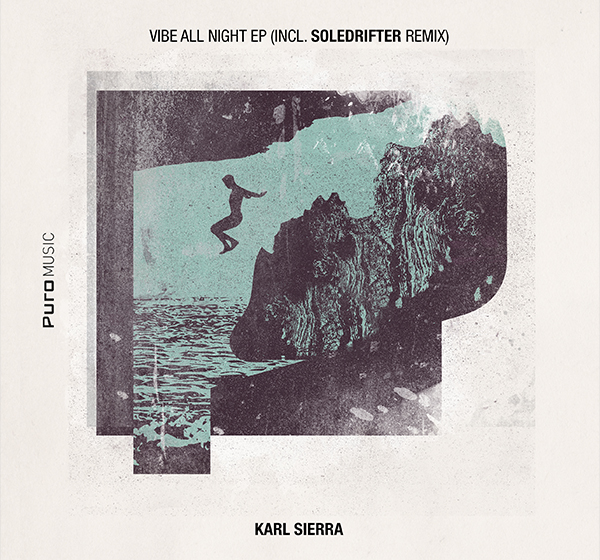 Karl Sierra - Vibe All Night EP (Incl Soledrifter Remix)